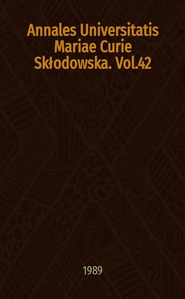 Annales Universitatis Mariae Curie Skłodowska. Vol.42 : 1987