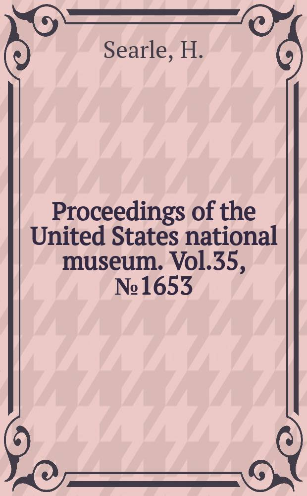 Proceedings of the United States national museum. Vol.35, №1653 : Some new isopods of the family Gnathiidae from the Atlantic coast of North America