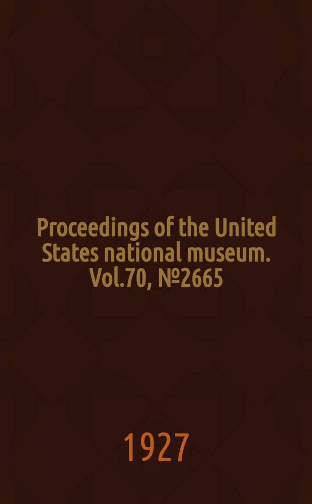 Proceedings of the United States national museum. Vol.70, №2665 : Foraminifera of the genus Ehrenbergina and its species
