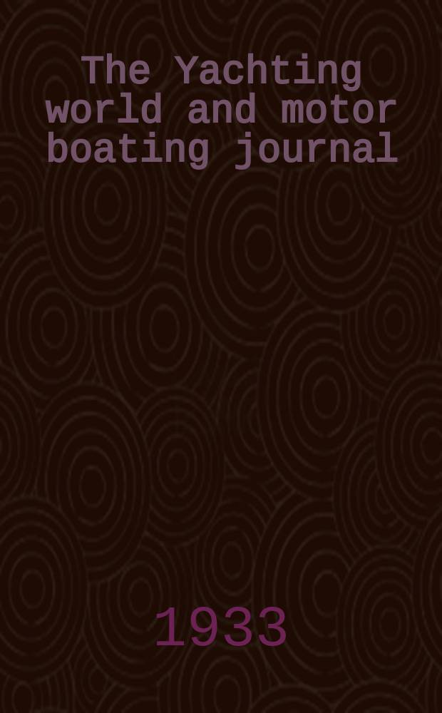 The Yachting world and motor boating journal