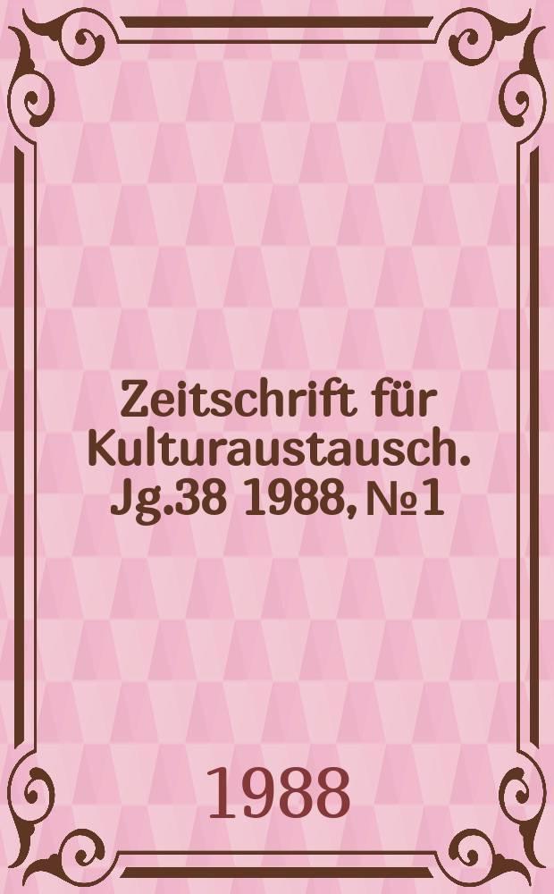 Zeitschrift für Kulturaustausch. Jg.38 1988, №1 : (Das so genannte Exotische)