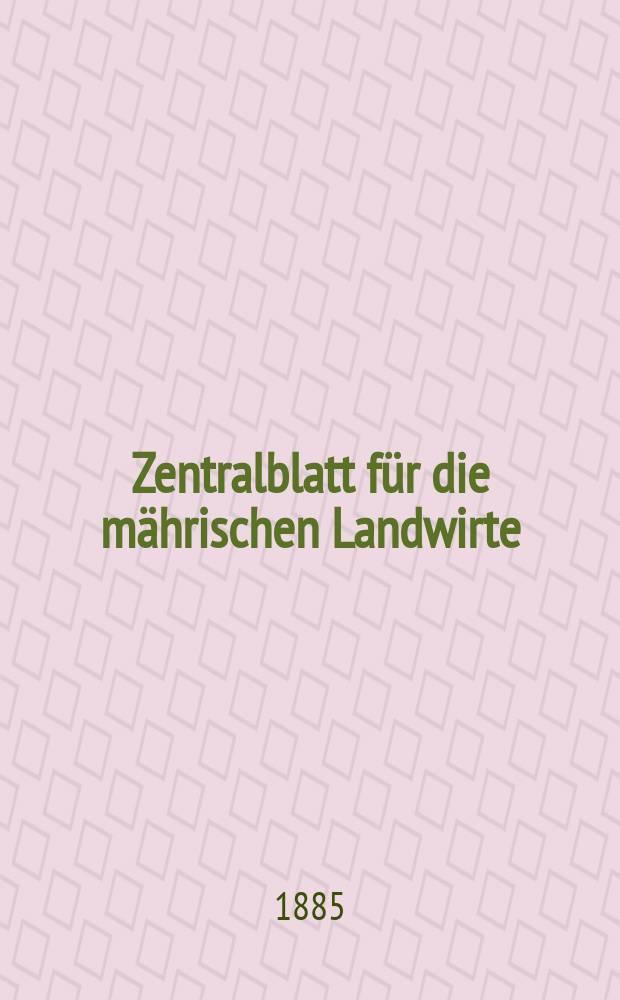 Zentralblatt für die mährischen Landwirte : Organ der k.k. Mährischen Landwirtschaftsgesellschaft. Jg.65 1885, №52