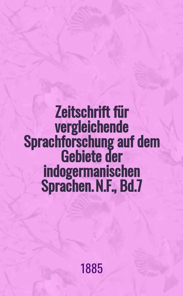 Zeitschrift für vergleichende Sprachforschung auf dem Gebiete der indogermanischen Sprachen. N.F., Bd.7(27), H.2