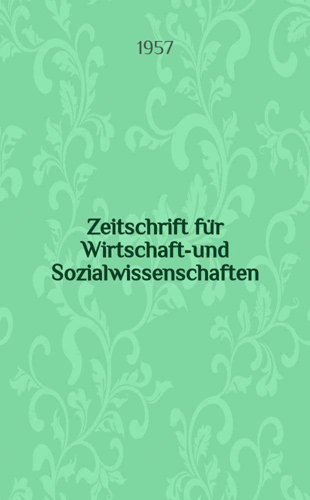 Zeitschrift für Wirtschafts- und Sozialwissenschaften : Bisher Schmollens Jahrbuch für Wirtschafts- und Sozialwissenschaften. Jg.77 1957, H.2