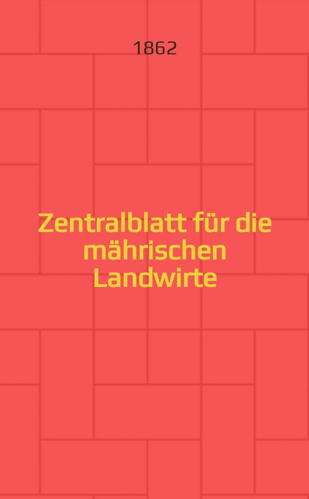 Zentralblatt für die mährischen Landwirte : Organ der k.k. Mährischen Landwirtschaftsgesellschaft. [Jg.42] 1862, №19