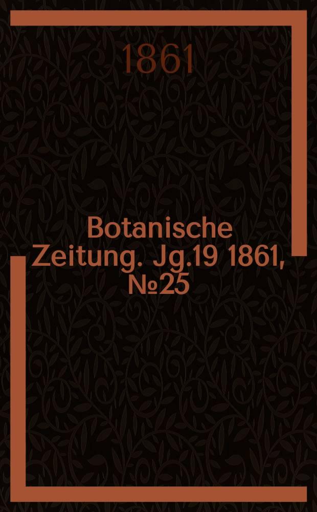 Botanische Zeitung. Jg.19 1861, №25