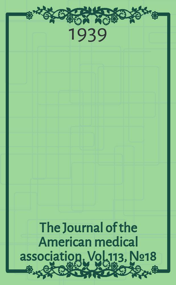 The Journal of the American medical association. Vol.113, №18