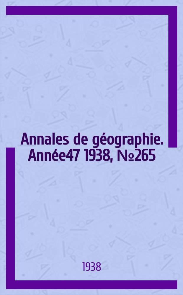 Annales de géographie. Année47 1938, №265