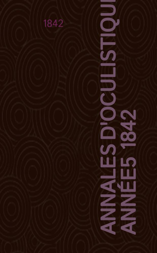Annales d'oculistique. Année5 1842/1843, T.8, Livr.3