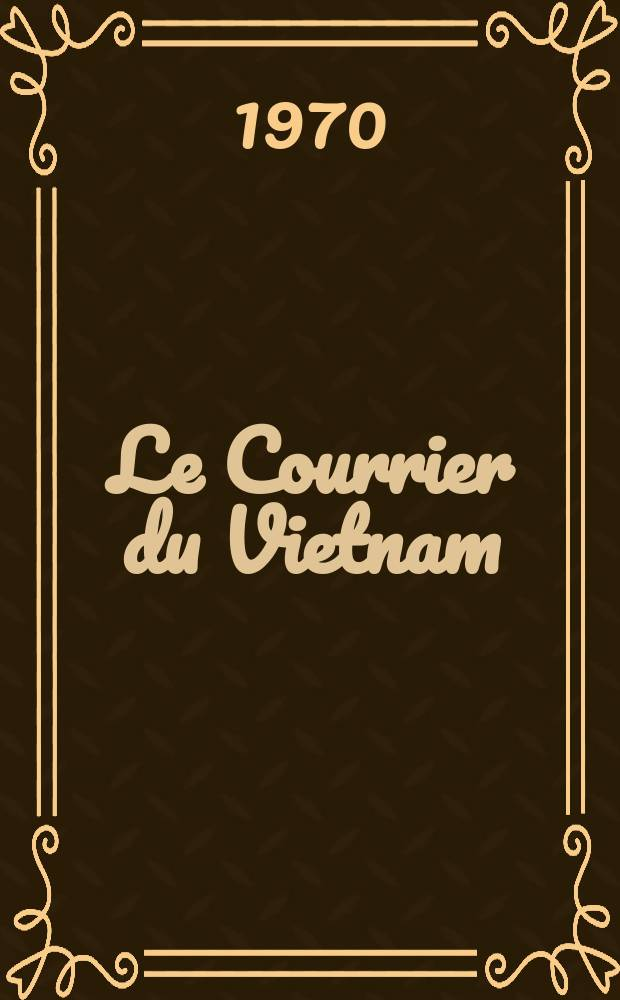 Le Courrier du Vietnam : Informations & documents. Année7 1970, №282