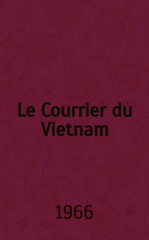 Le Courrier du Vietnam : Informations & documents. Année3 1966, №73