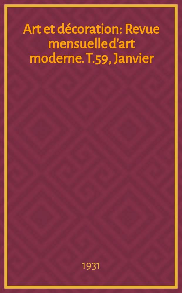 Art et décoration : Revue mensuelle d'art moderne. T.59, Janvier