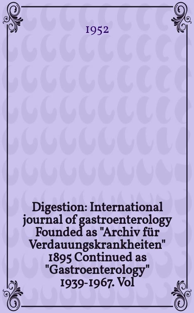 """Digestion : International journal of gastroenterology Founded as """"Archiv für Verdauungskrankheiten"""" 1895 Continued as """"Gastroenterology"""" 1939-1967. Vol.78, Fasc.4"""