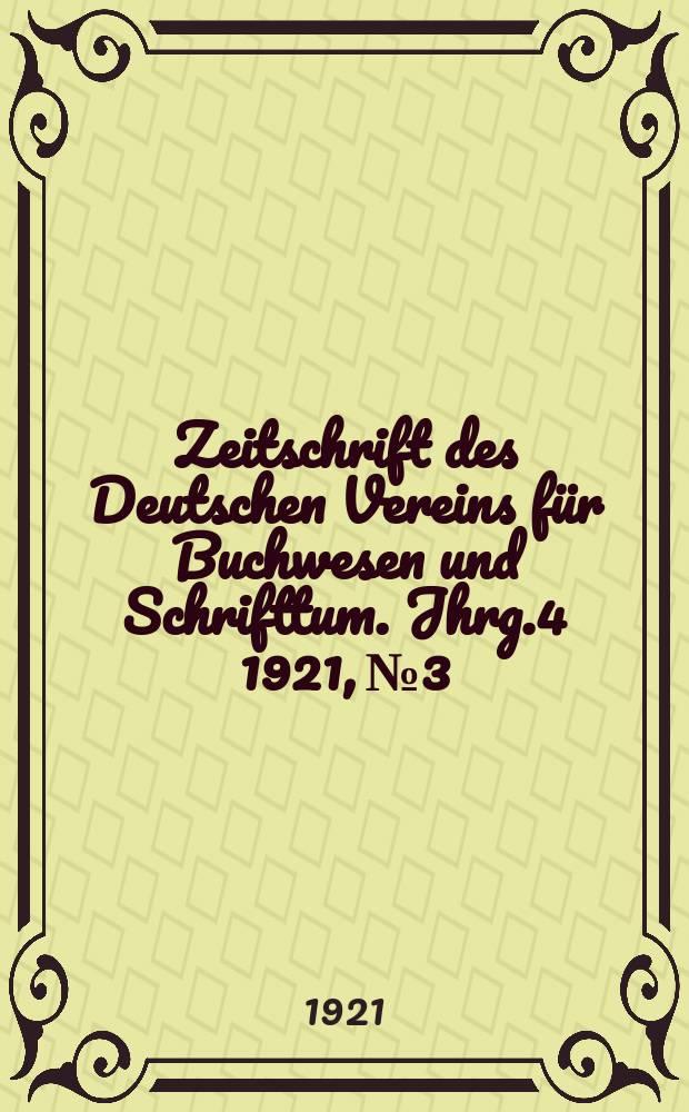 Zeitschrift des Deutschen Vereins für Buchwesen und Schrifttum. Jhrg.4 1921, №3
