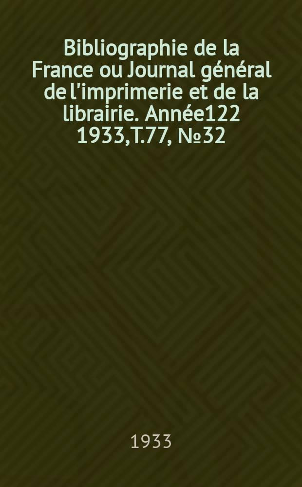 Bibliographie de la France ou Journal général de l'imprimerie et de la librairie. Année122 1933, T.77, №32