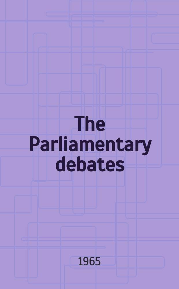 The Parliamentary debates (Hansard) : Official report ... of the ...Parliament of the United Kingdom of Great Britain and Northern Ireland. Vol.720, №7