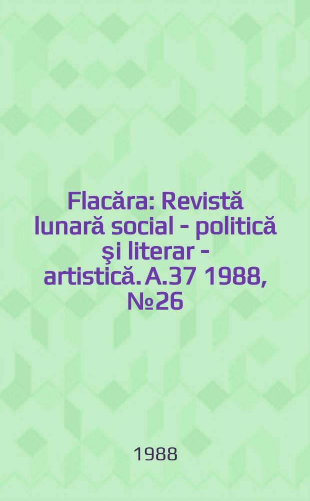 Flacăra : Revistă lunară social - politică şi literar - artistică. A.37 1988, №26