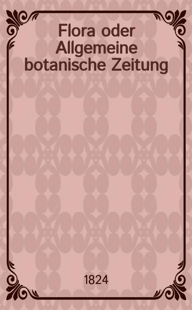 Flora oder Allgemeine botanische Zeitung : Hrsg. von der k. Bayer. botanischen Gesellschaft zu Regensburg. Jg.7 1824, Bd.2, №37