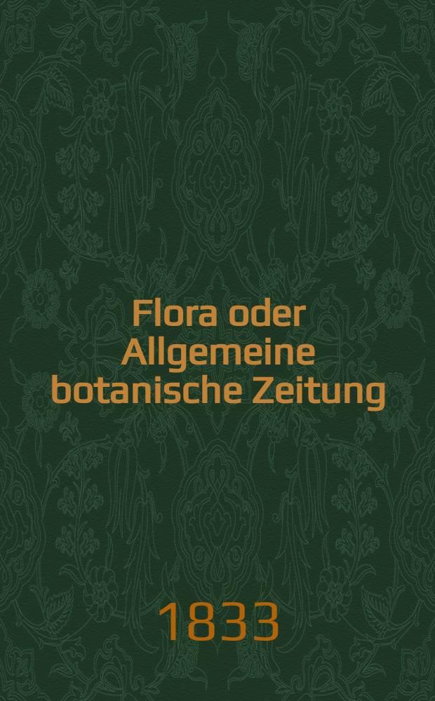 Flora oder Allgemeine botanische Zeitung : Hrsg. von der k. Bayer. botanischen Gesellschaft zu Regensburg. Jg.16 1833, Bd.1, №5