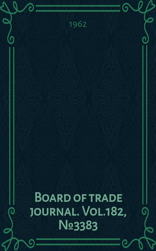 Board of trade journal. Vol.182, №3383