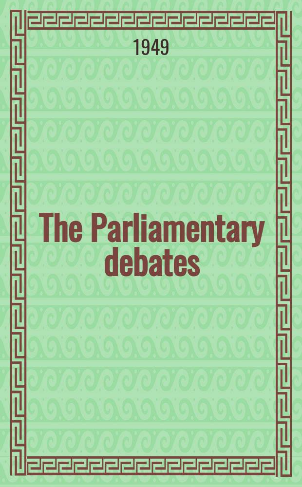 The Parliamentary debates (Hansard) : Official report ... of the ...Parliament of the United Kingdom of Great Britain and Northern Ireland. Vol.469, №179