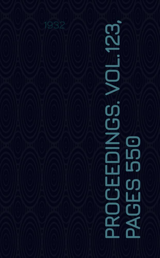 Proceedings. Vol.123, Pages 550