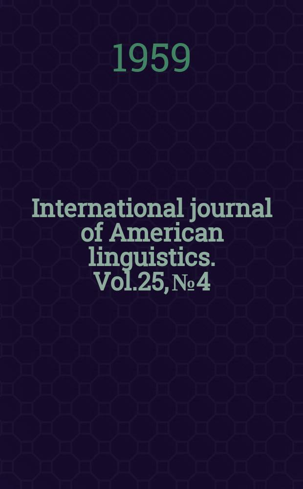 International journal of American linguistics. Vol.25, №4