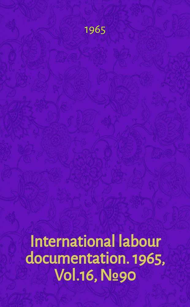 International labour documentation. 1965, Vol.16, №90