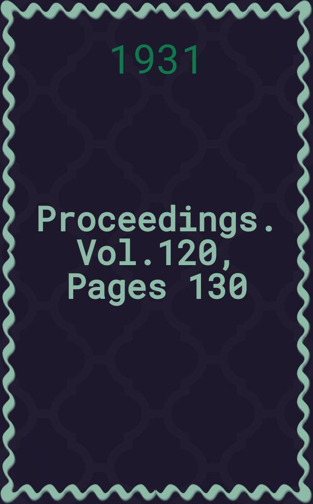 Proceedings. Vol.120, Pages 130