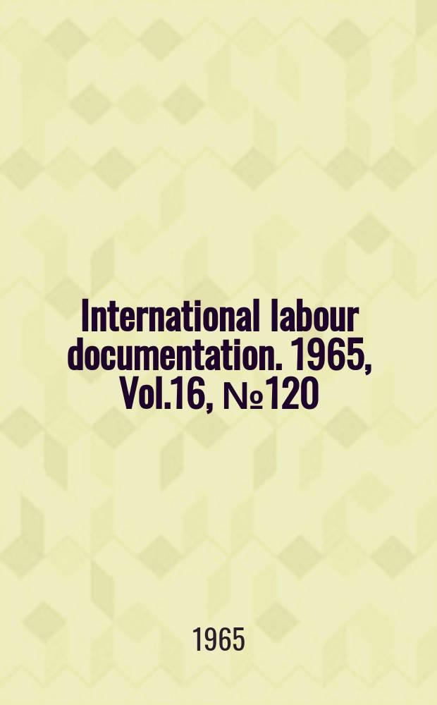 International labour documentation. 1965, Vol.16, №120