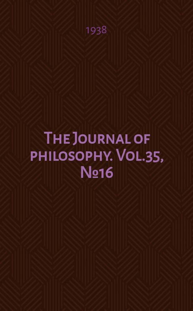 The Journal of philosophy. Vol.35, №16