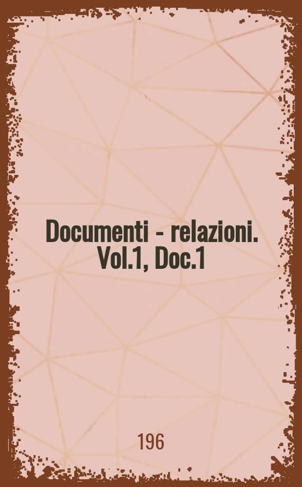 Documenti - relazioni. Vol.1, Doc.1