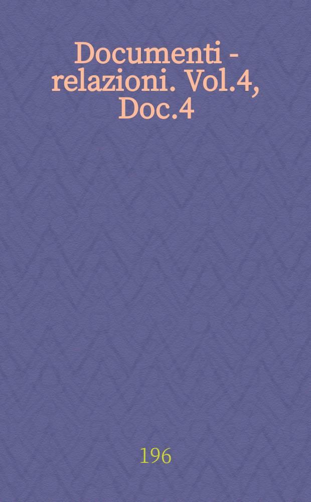 Documenti - relazioni. Vol.4, Doc.4