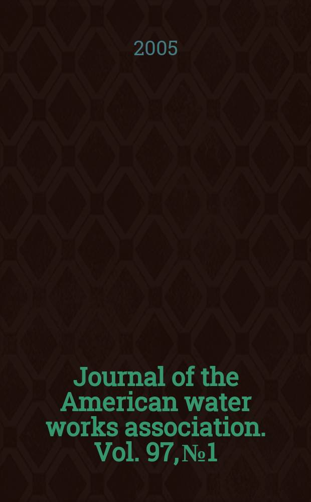 Journal of the American water works association. Vol. 97, № 1