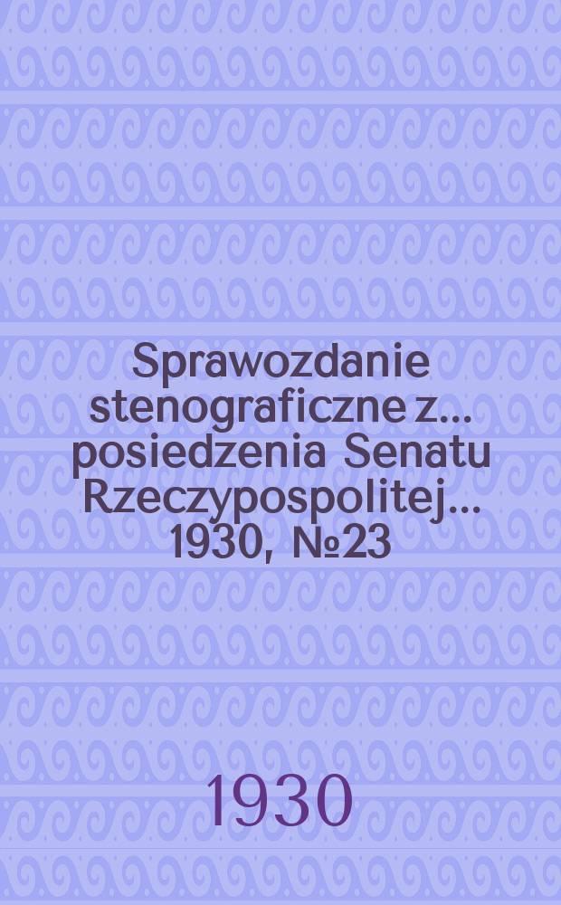 Sprawozdanie stenograficzne z ... posiedzenia Senatu Rzeczypospolitej ... 1930, №23
