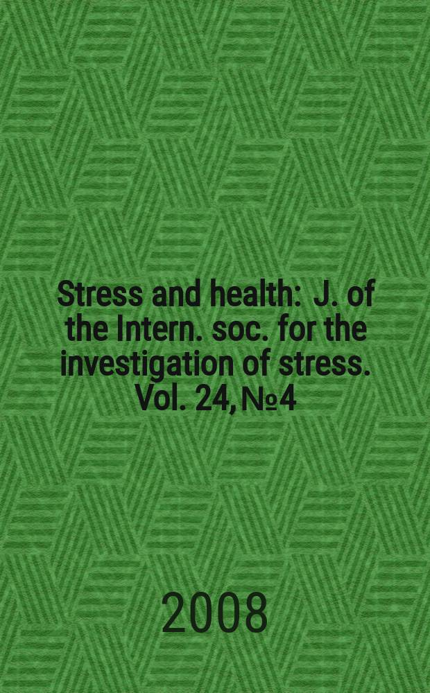 Stress and health : J. of the Intern. soc. for the investigation of stress. Vol. 24, № 4