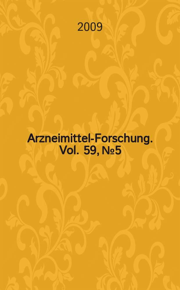Arzneimittel-Forschung. Vol. 59, № 5