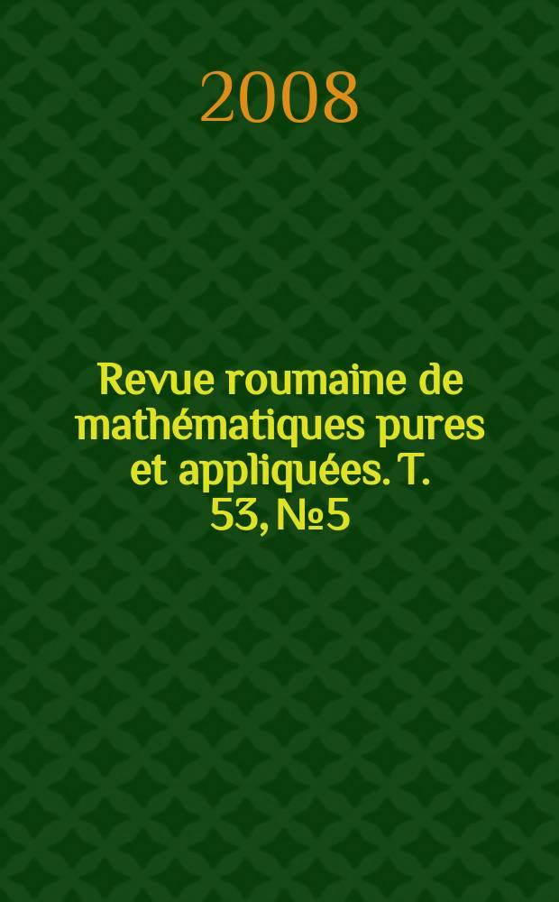 Revue roumaine de mathématiques pures et appliquées. T. 53, № 5/6