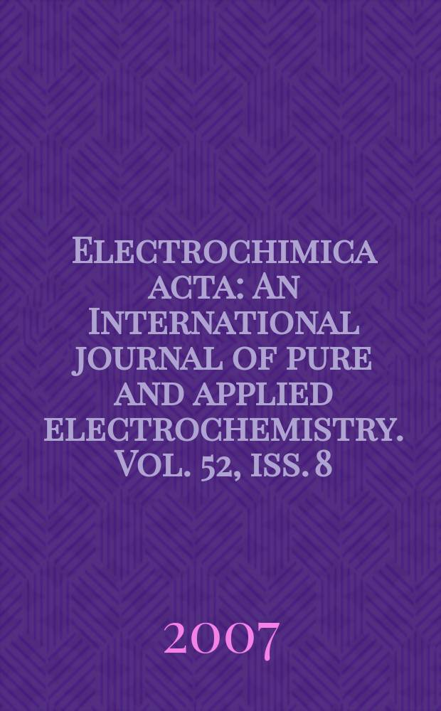 Electrochimica acta : An International journal of pure and applied electrochemistry. Vol. 52, iss. 8 : Nanoscale electrochemical materials science