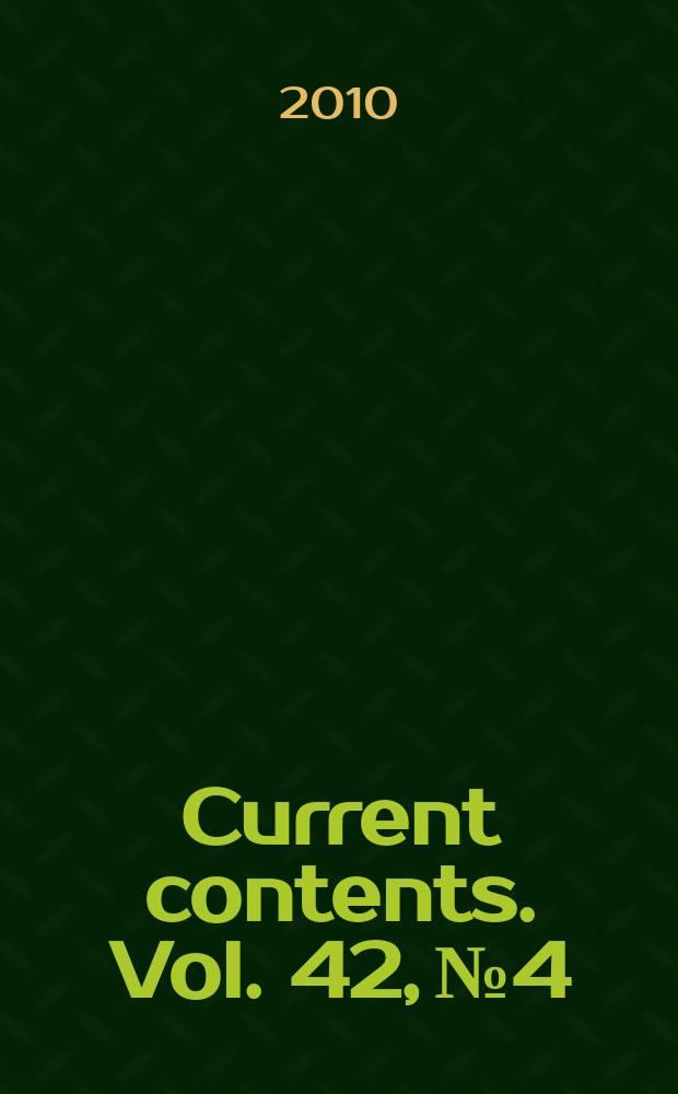 Current contents. Vol. 42, № 4