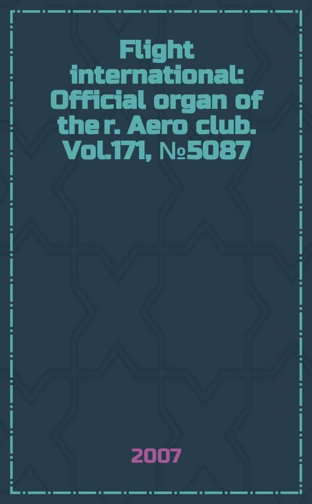 Flight international : Official organ of the r. Aero club. Vol.171, № 5087