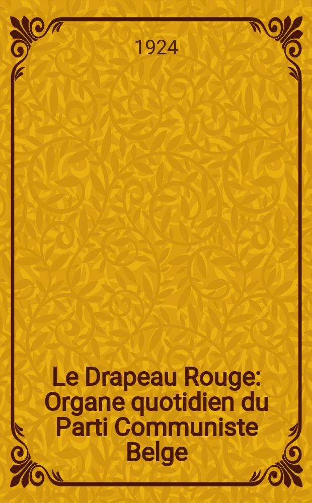 Le Drapeau Rouge : Organe quotidien du Parti Communiste Belge (S.B.J.C.)