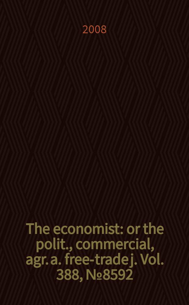 The economist : or the polit., commercial, agr. a. free-trade j. Vol. 388, № 8592