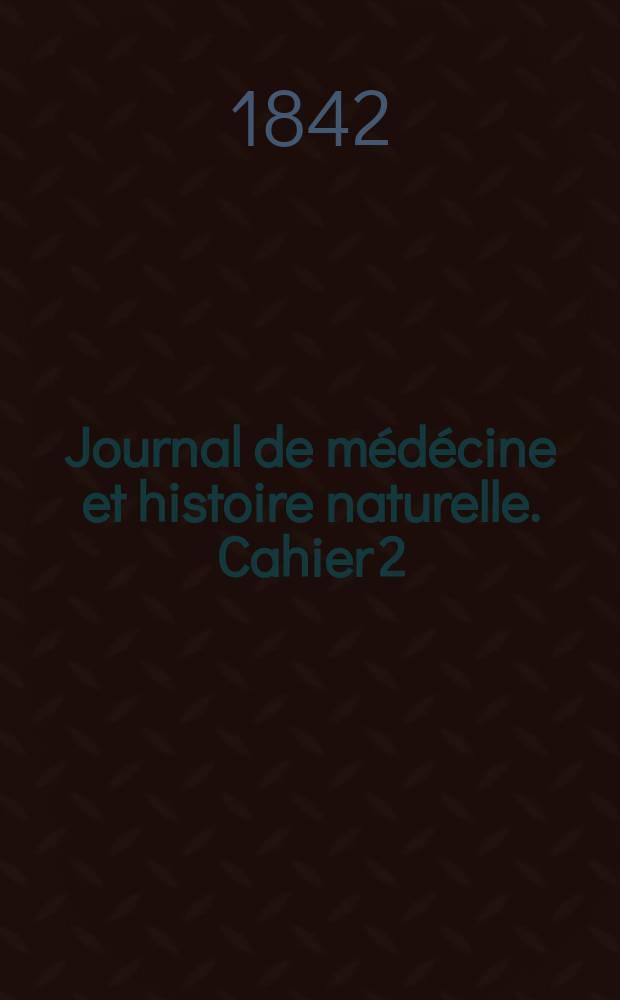 Journal de médécine et histoire naturelle. Cahier 2