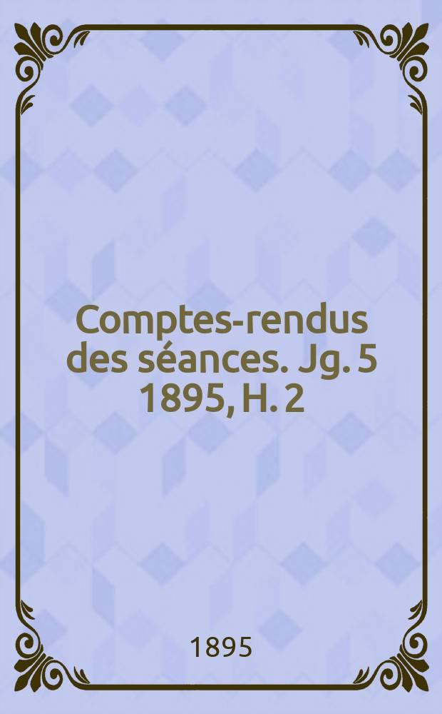 Comptes-rendus des séances. Jg. 5 1895, H. 2