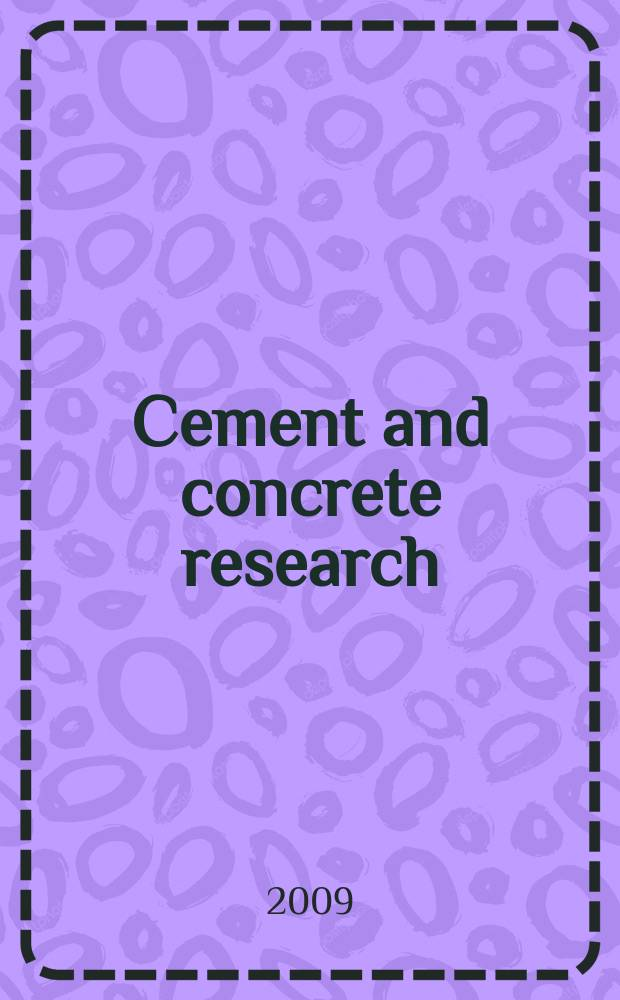 Cement and concrete research : An international journal. Vol. 39, № 10