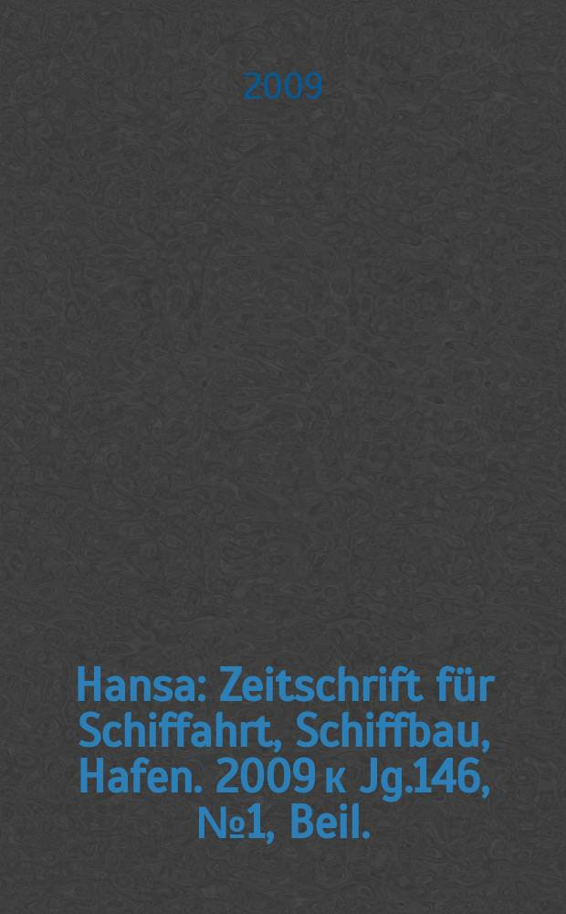 Hansa : Zeitschrift für Schiffahrt, Schiffbau, Hafen. 2009 к Jg.146, № 1, [Beil.] : Satzungen der Deutschen Rentenversicherung Knappschaft-Bahn-See = Инструкции немецкого пенсионного страхования