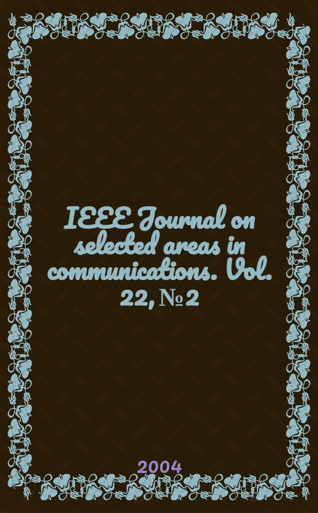 IEEE Journal on selected areas in communications. Vol. 22, № 2