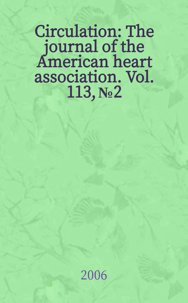 Circulation : The journal of the American heart association. Vol. 113, № 2