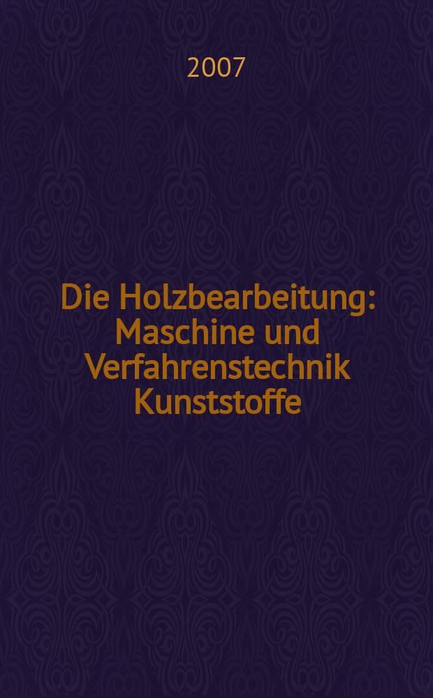 Die Holzbearbeitung : Maschine und Verfahrenstechnik Kunststoffe: Verarbeitung und Anwendung Kennziffer-Fachzeitschrift. 2007, № 5